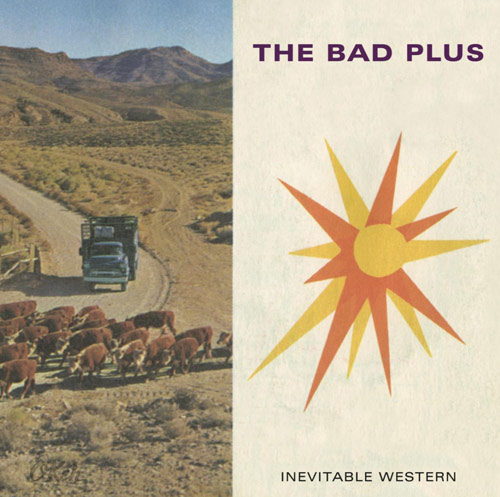 "The Bad Plus, ""Inevitable Western"""