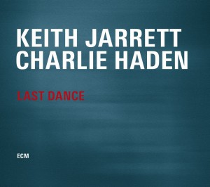 Last Dance - Keith Jarrett and Charlie Haden