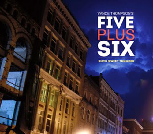 Vance Thompson's Five Plus Six